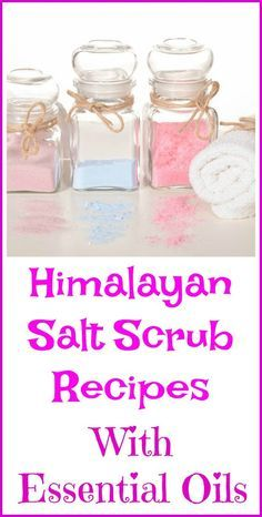 How to make your own Himalayan salt scrubs with essential oils.