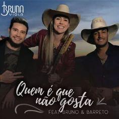 MusicaBruna Viola Quem É Que Não Gosta–Part.Bruno e Barretto