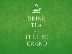 Irish tea drinking wisdom