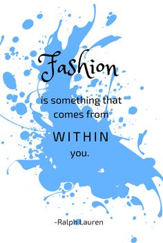 Fashion is about something that comes from within you. - Ralph Lauren | Lookbook Store Fashion Quotes