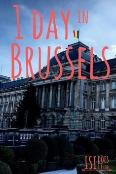 A full day and itinerary of the best things to do in brussels in one day, including free walking tours, belgian beer, waffles, fries