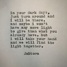 I know you thought love was darkness and you say I brought back life and light into your life. I love you and we will always find the light Quotes For Him, Be Yourself Quotes, Great Quotes, Quotes To Live By, Me Quotes, Poetry Quotes, Inspirational Quotes, Quotes Images, Best Friend Quotes