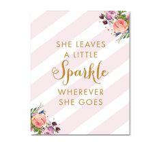 Baby Nursery Sign 8x10 - Blush Pink Gold Glitter Watercolor Floral Flowers - She Leaves a Little Sparkle Wherever She Goes - Instant Download Printable
