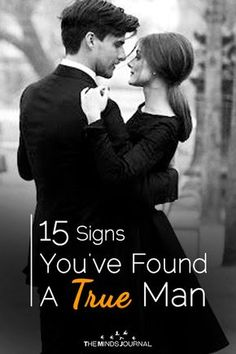 15 Signs You've Found A True Man - https://themindsjournal.com/15-signs-youve-found-a-true-man/