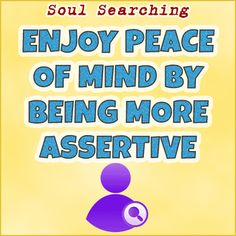How To Enjoy Peace Of Mind By Being Assertive