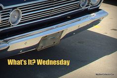 """MSCC May 25 """"What's It?"""" Wednesday--answer here: http://mystarcollectorcar.com/whats-it-wednesday-a-mid-week-test-for-the-automotive-trivia-guys/"""