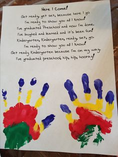 Pre K or K graduation poem and handprints-I love this simply as a gift to give or something to say before or even after announcing the names of the children Preschool Graduation Poems, Preschool Poems, Graduation Crafts, Pre K Graduation, Graduation Theme, Preschool Projects, Preschool Kindergarten, Preschool Activities, Preschool Readiness
