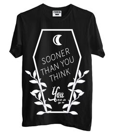 SOONER THAN YOU THINK T-Shirt www.youdecidewhoyouare.com