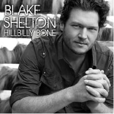 I can't can't even begin to tell you how much I adore Blake Shelton.  This is one of my favourite albums as the songs Hillbilly Bone and Kiss My Country Ass have become my theme tunes.