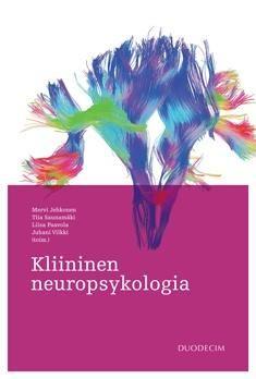 Kliininen neuropsykologia / Mervi Jehkonen; Tiia Saunamäki; Liisa Paavola; Juhani Vilkki (toim.) Kliininen neuropsykologia sisältää sekä sairauskohtaista tietoa että neuropsykologisen tutkimuksen ja kuntoutuksen yleisperiaatteita. Pääpainona ovat keskeisiin neurologisiin sairauksiin liittyvät kognitiiviset oirekuvat ja kuntoutuminen sekä ajokykyisyys, oikeustoimikelpoisuus ja työkykyisyys.