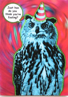 Funny owl birthday card is crafted in Popliments' copyrighted psychedelic pop art style. Inspired by a cute animal photo, this greeting card has a color palette of magenta, green and blue.   Front: Just hoo do you think you're fooling? Inside: We all know how old you are this Birthday!