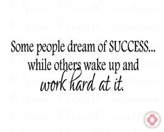 Wall Quote - Some People Dream of Success while others wake up and work hard at it - Office Classroom Motivational Quote 10H x 28W QT0208. $28.00, via Etsy.