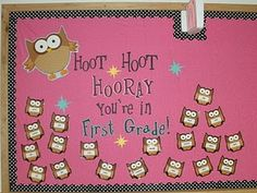 Owl Bulletin Board ~ Hoot, Hoot, Hooray!  You're in 3rd Grade!...Totally doing this!!