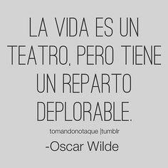 la vida es una obra de teatro...vive, sueña, rie...antes de que bajen el telón.
