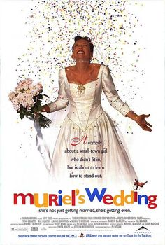 Muriel's Wedding   directed by P.J. Hogan   starring Toni Collette, Bill Hunter, and Rachel Griffiths