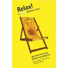 Relax: A Happy Business Story: Amazon.co.uk: Henry Stewart, Cathy Busani, James Moran: Books