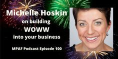 Michelle Hoskin on building WOWW into your business - MPAF100
