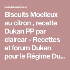 Biscuits Moelleux au citron , recette Dukan PP par clairear - Recettes et forum Dukan pour le Régime Dukan