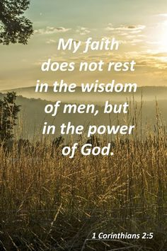 BIble verses about faith: My faith does not rest in the wisdom of men, but in the power of GOD Bible Verses Quotes, Bible Scriptures, Faith Quotes, Faith Bible, Christian Life, Christian Quotes, Images Bible, Motivation Positive, Jesus Christus