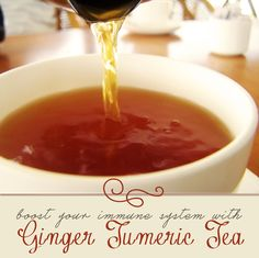 Ginger Tumeric Tea - Be proactive, ward off colds, stay healthy all winter!