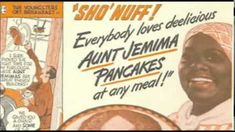 A short video showing the marketing of Aunt Jemima and how this campaign has impacted many today. Many consider Aunt Jemima as a kind, happy motherly figure .
