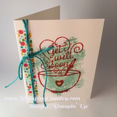 Get Well Soup, Card Making 101  #stampinup