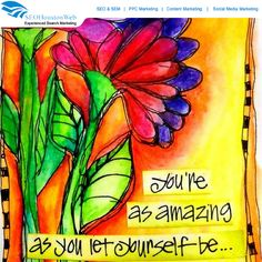 You're as amazing as you let yourself be...