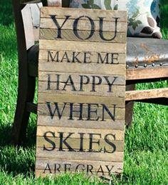 """""""You Make Me Happy When Skies Are Gray"""", is written on this reclaimed tobacco lath sign.  #homedecor #giftsforher"""