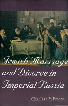 Jewish Marriage and Divorce in Imperial Russia « LibraryUserGroup.com – The Library of Library User Group