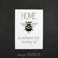 Home is where my honey is Printti A5 Design Sarandia https://www.facebook.com/designsarandia