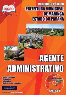 Apostila Concurso Prefeitura Municipal de Maringá - PR / 2014: - Cargo: Agente Administrativo
