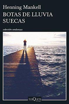 """BOTAS DE LLUVIA SUECAS"" Henning Mankell"