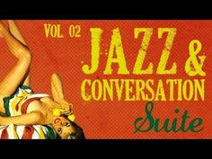 Jazz & Conversation Suite 2 - 26 Great Jazz Tracks! - YouTube