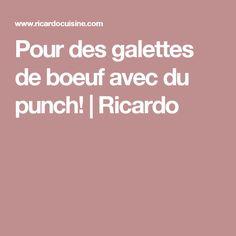 Pour des galettes de boeuf avec du punch! | Ricardo