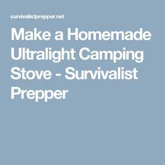 Make a Homemade Ultralight Camping Stove - Survivalist Prepper