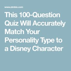 This 100-Question Quiz Will Accurately Match Your Personality Type to a Disney Character