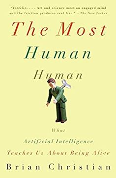 The Most Human Human: What Artificial Intelligence Teaches Us About Being Alive: Amazon.it: Brian Christian: Libri in altre lingue