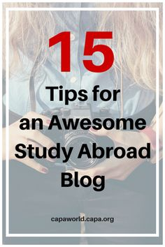 Thinking about blogging while you're abroad? Consider these 15 tips to make your study abroad blog an awesome one!