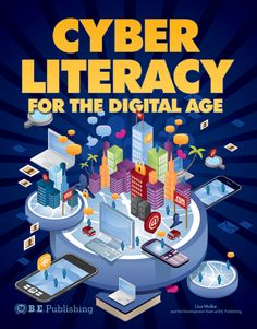 Cyber Literacy for the Digital Age Curriculum, Cyber, Literacy, Age, Education, Digital, Resume, Teaching Plan, Training