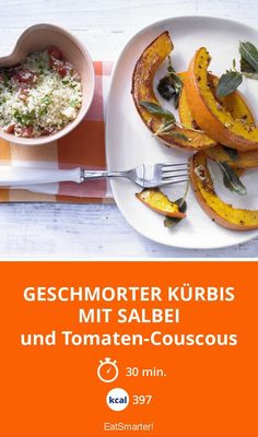 Geschmorter Kürbis mit Salbei - und Tomaten-Couscous - smarter - Kalorien: 397 kcal - Zeit: 30 Min.   eatsmarter.de