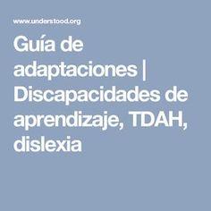 Guía de adaptaciones   Discapacidades de aprendizaje, TDAH, dislexia Classroom Organization, Classroom Management, Instructional Strategies, Teaching Tools, Art Therapy, Special Education, Counseling, Psychology, Teacher