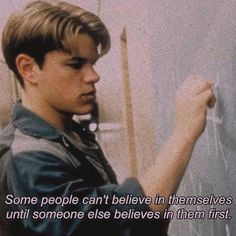 Good Will Hunting = one of my favorite movies Tumblr Quotes, Film Quotes, Citations Film, Image Citation, Movie Lines, Quote Aesthetic, Mood Quotes, Positive Quotes, Believe In You