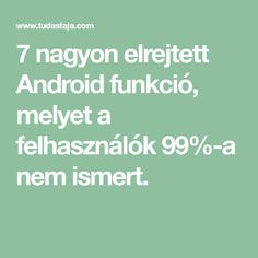 7 nagyon elrejtett Android funkció, melyet a felhasználók nem ismert. Android, Internet, Calculator, Microsoft, Wifi, Software, Activities, Technology, Computer Science
