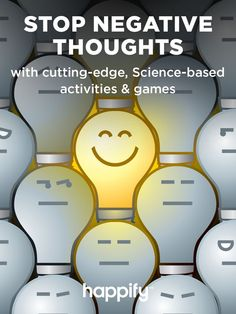 Stop Negative Thoughts and Feel Happier Every Day with Fun, Science-Based Activities and Games.