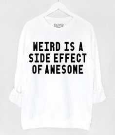 weird is a side effect of awesome, I get called weird all the time :)