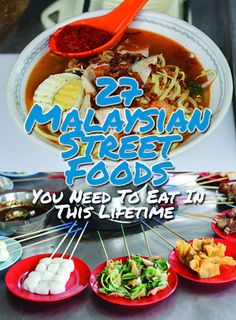 So many mouthwatering comfort foods-- 27 Malaysian Street Foods You Need To Eat In This Lifetime