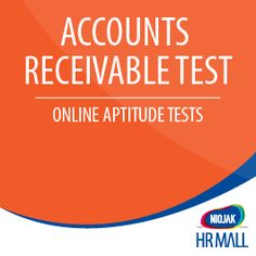 NIFT Accounts Receivable Test determines whether your candidate has the Ability, Skill & Knowledge about: Fundamentals of Accounts Receivable Accounts Receivable Ratios Entering Receivables Recording and Accounting for Revenue Preparing Credit and Collections Maintaining Receivables Ledgers Adjustments Numerical Ability
