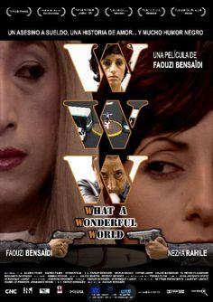 WWW: What a Wonderful World (2006). Dir: Faouzi Bensaïdi. El asesino a sueldo Kamel recibe sus misiones por Internet. Al acabar suele llamar a Souad, una prostituta; pero suele ser su amiga Kenza quien le descuelga el teléfono. Kamel se acabará obsesionando con esa voz e intentará localizarla; aunque en sus planes se infiltra Hicham, un hacker informático. En #BibUpo http://athenea.upo.es/record=b1416460