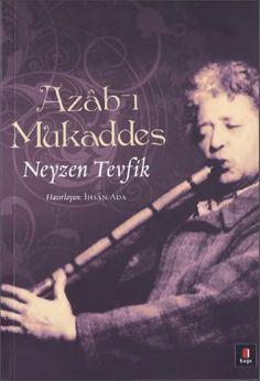 Neyzen Tevfik - Azâb-ı Mukaddes PDF e-kitap indir  Benim sevgili dinleyicilerim ve okuyucularım! Uzun derbederlik hayatımda o kaldırımdan bu kaldı
