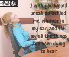 Naughty thoughts I Wish You Would, Sneaks Up, Naughty Quotes, Thoughts, Ideas